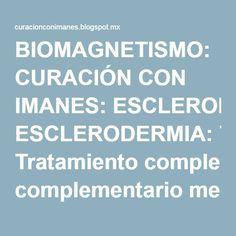 BIOMAGNETISMO: CURACIÓN CON IMANES: ESCLERODERMIA: Tratamiento complementario mediante Biomagnetismo (Curación con imanes)