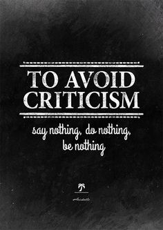 "Encouragement quote by Aristotle: ""To avoid criticism say nothing, do nothing, be nothing."" Inspirational wall print, a gift for an artist, startupper, friend, colleague. #InstantQuotes"