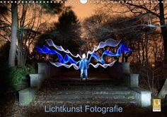 Lichtkunst Fotografie - CALVENDO Kalender von Sven Gerard -  #calvendo #calvendogold #kalender #fotografie #lightart #lichtkunst