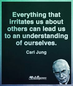 Understanding ourselves by those that p us off!