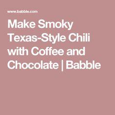 Make Smoky Texas-Style Chili with Coffee and Chocolate  | Babble