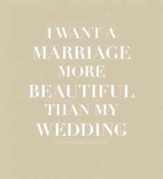I never dreamed about getting married, never fantasized about a Wedding Dress, none of that, not even what kind of ring I wanted.....But after almost 19 yrs of being Married, the Wedding isn't that important....The Marriage IS!!!