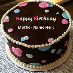 Excellent Custom Birthday Cakes For Mother With Name