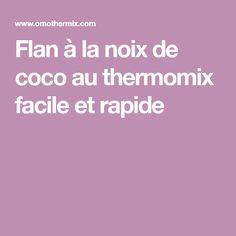 Flan à la noix de coco au thermomix facile et rapide