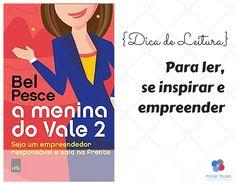 O que a Bel Pesce nos ensina no segundo livro A Menina do Vale..... para ler, se inspirar e empreender. #empreendedorismo #belpesce #books