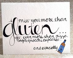 """I miss you card; """"I miss you more than gluten... yes, even more than pizza, bagels, gnocchi, cupcakes, and especially beer""""  hand made card"""