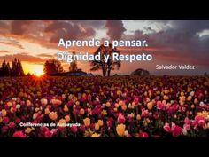Aprende a pensar Dignidad y Respeto | Salvador Valadez