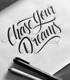 'Chase Your Dreams'