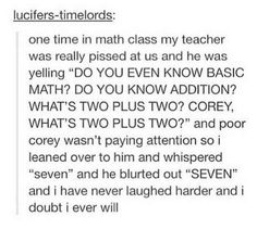 And this math teacher, who is so very exhausted. Perfect example of why I could never be a teacher.
