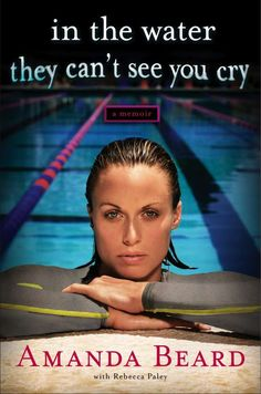 Really want to read this memoir by swimming Olympic medalist Amanda Beard