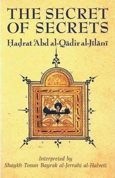 An interpretative translation by Shaykh Tosun Bayrak of Sirr al-Asrar by Hadrat Abd al-Qadir al-Jilani considered by many to be one of the greate