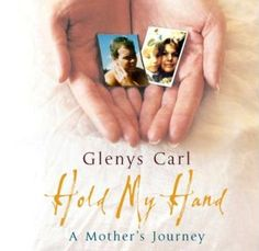 """Read """"Hold My Hand A Mother's Journey"""" by Glenys Carl available from Rakuten Kobo. Glenys Carl's life changed for ever with one phone call - her son Scott, who was halfway round the world in Australia, h. Hold My Hand, Hold Me, Jack Dee, Nicholas Evans, Ramsey Campbell, Books To Read, My Books, Jonathan Lee, She Left Me"""