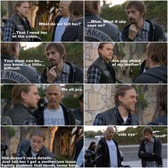 The decision on Sons that almost got everyone killed. Jax: You afraid of my mother?  Happy: We all are. Sons of Anarchy 7x07 Greensleeves | Project Fandom