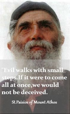 """Learn more about St.Paisios of Mount Athos and the power of God vs. the deceiving evil which appears in many forms in this world from the book : """"The Gurus, the Young Man, and Elder Paisios"""" by Dionysios Farasiotis Catholic Quotes, Catholic Prayers, Catholic Saints, Religious Quotes, Spiritual Quotes, Wisdom Quotes, Great Quotes, Inspirational Quotes, Motivational"""