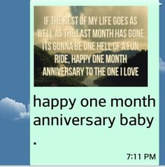 happy one month anniversary baby .