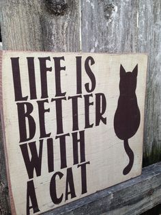 Life is Better With A Cat - Typography Art -  Shabby Chic -  Wood Sign - You Pick Colors!