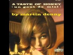 Martin Denny - A Taste of Honey