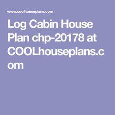 Log Cabin House Plan chp-20178 at COOLhouseplans.com