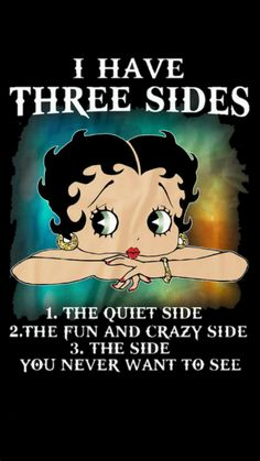 ☮ * ° ♥ ˚i have 3 sides. luz maria ayala · flirty quotes for him Queen Quotes, Girl Quotes, Woman Quotes, Badass Quotes, Funny Quotes, Imagenes Betty Boop, Flirty Quotes For Him, Black Betty Boop, Betty Boop Cartoon
