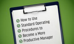 How To Use Standard Operating Procedures To Become A More Productive Manager