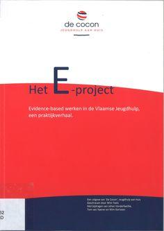 Taels, Wim. Het E-project: evidence-based werken in de Vlaamse jeugdhulp, een praktijkverhaal. Plaats: 364.62 TAEL