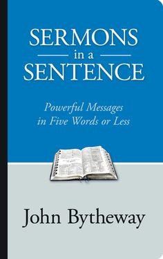 """Sermons in a Sentence: Powerful Messages in Five Words or Less"" by: John Bytheway -- I think the most powerful aspect of this book is that it will drive you to the scriptures so that you will search out your own ""sermons"", those phrases or words that are most impactful to you and your life. Great book and even greater concept!"