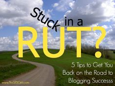 Blog Rut: 5 Tips to Getting Unstuck & Out of a Blog Rut - TheSITSGirls.com