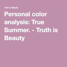 Personal color analysis: True Summer. - Truth is Beauty