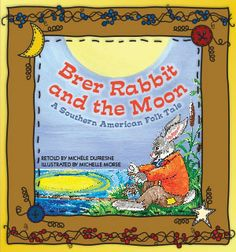Pioneer Valley Books - Brer Rabbit and the Moon: A Southern American Folk Tale $5.75    #literacy #Interventiontools #Childrensbooks #pvalleybooks #guidedreading www.pioneervalleybooks.com Pioneer Valley Books, Traditional Tales, Guided Reading, Learn To Read, Literacy, Rabbit, Folk, Southern, Learning