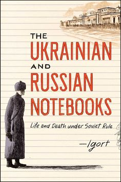 """Read """"The Ukrainian and Russian Notebooks Life and Death Under Soviet Rule"""" by Igort available from Rakuten Kobo. Written and illustrated by an award-winning artist and translated into English for the first time, Igort's The Ukrainian. Reading Online, Books Online, I Love Books, This Book, Grafic Novel, Book Club Snacks, Life And Death, Free Reading, Nonfiction"""