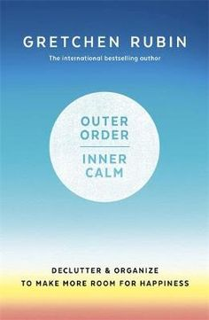 Outer Order, Inner Calm by Gretchen Rubin (Hardcover, for sale online Professional Organizing Tips, Happiness Project, Declutter, Organize, Nonfiction Books, Spring Cleaning, Organization Hacks, Self Improvement, Life Is Good