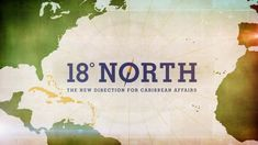 18˚ NORTH TITLE SEQUENCE