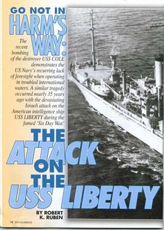 Israelis attacked the USS Liberty and the US Government participated in a coverup of this act of war