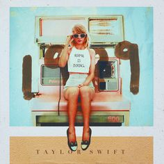 Taylor Swift - 1989. THIS. ALBUM. Taylor deserves to know how much we love it. Shake if Off! When I listen to your album, I'm in Wonderland.