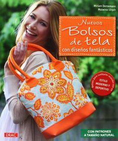 Nuevos Bolsos De Tela Con Diseños Fantásticos. Con Patrones A Tamaño Natural Artesania Y Manualidades: Amazon.es: Miriam Dornemann, Malwina Ulrych: Libros