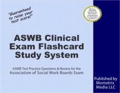 ASWB Clinical Exam Flashcard Study System: ASWB Test Practice Questions & Review for the Association of Social Work Boards Exam by ASWB Exam Secrets Test Prep Team, http://www.amazon.com/dp/B006GD4FJM/ref=cm_sw_r_pi_dp_8XYhqb06087KV