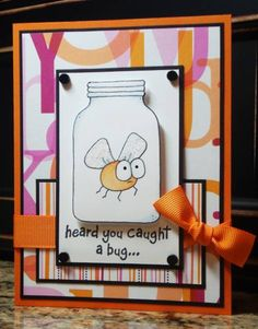 heard you caught a bug... by monkeymama - Cards and Paper Crafts at Splitcoaststampers