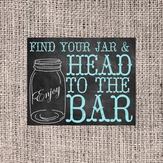 Chalkboard Mason Jar Sign Wedding Canning Jar Sign Find Your Jar and Head to the Bar Mason Jar Favor Sign INSTANT DOWNLOAD on Etsy, $4.00