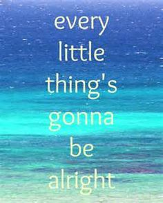 Beach Quote Wall Art - Ocean Photography - Inspirational Quote Photography - Bob Marley - Every LittleThing's Gonna Be Alright Ocean Quotes, Beach Quotes, Me Quotes, Quotes To Live By, Beach Sayings, Surf Quotes, Sunset Quotes, Strong Quotes, Change Quotes