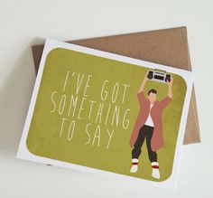 Not sure how to break the news?    Get the words out with a little help from Lloyd Dobler - sure to please anyone with an even remote appreciation