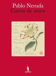 """Cartas de Amor"", Pablo Neruda"