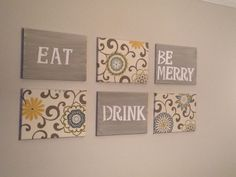 Eat, drink and be merry canvases. Totally nailed it! Took some time but happy it turned out decent