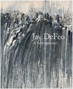Jay DeFeo - Miller, Dana; Marcus, Greil; Duncan, Michael; Mancusi-Ungaro, Carol; Keller, Corey - Yale University Press