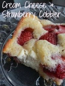 "Cream Cheese & Strawberry Cobbler - made this last night and it was amazing!  I will definitely be adding this to our ""family favorite"" recipes!"