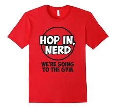 Amazon.com: Hop in, Nerd, We're Going to the Gym Shirt, Funny Gamer Gift: Clothing pokemon go