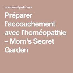 Préparer l'accouchement avec l'homéopathie – Mom's Secret Garden