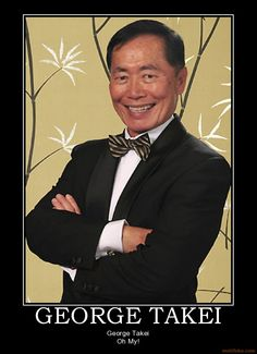 George Takei - I wonder if he ever thought he would be such a huge voice in the fight for equal rights - by just being himself. =D