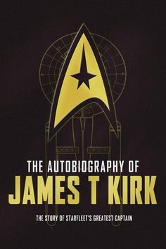 Star Trek FIRST LOOK: The Autobiography of James T. Kirk