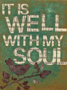 It Is Well With My Soul Painting by Ashley Kossick....I HAD to get this, it SPOKE to me...Tell Ashley I sent you! She's such a NICE person & does LOVELY work!