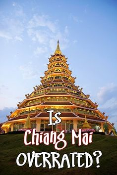 Is Chiang Mai Overrated?